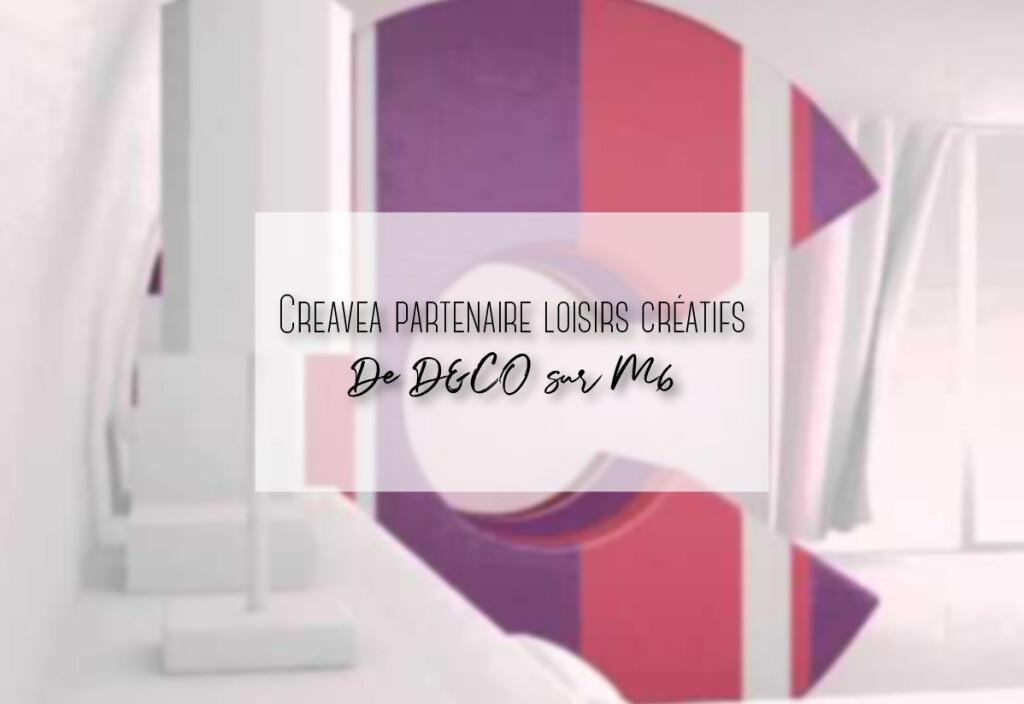 creavea partenaire loisirs créatifs de deco sur m6