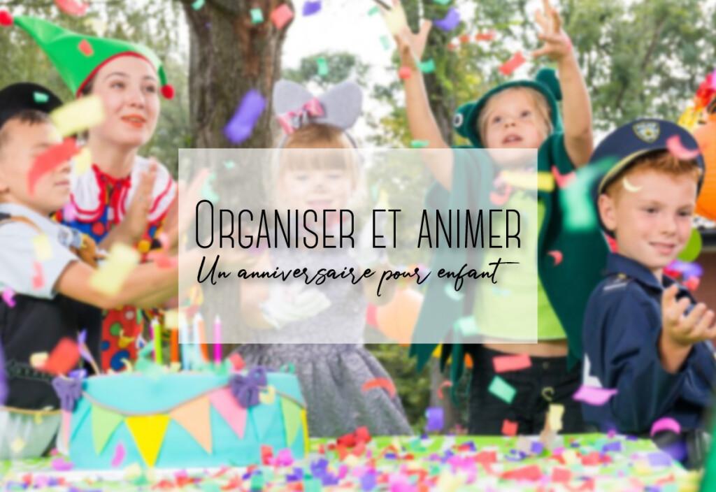 organiser et animer un anniversaire pour enfant