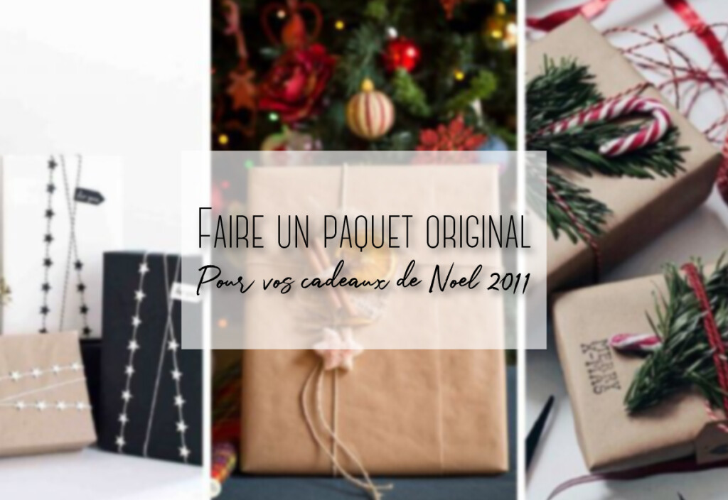 paquet original pour vos cadeaux de noel 2012