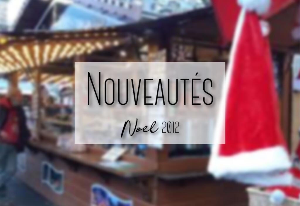 nouveautés noel 2012