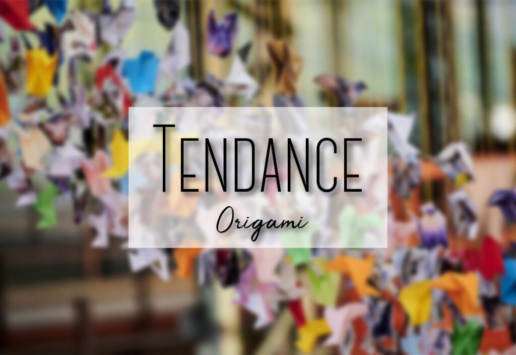 tendance origami