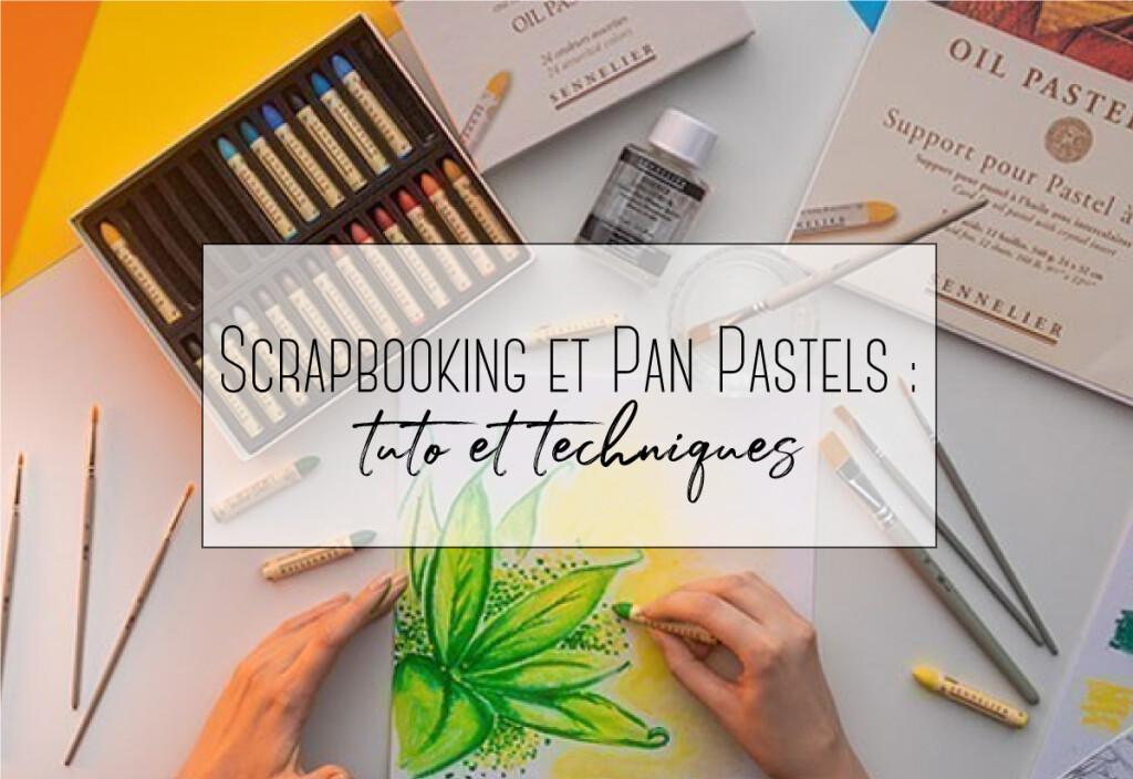 scrabooking et pan pastel