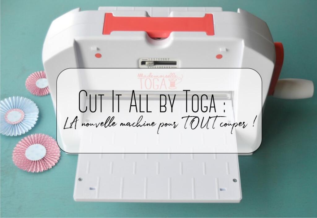 Cut It All by Toga : LA nouvelle machine pour TOUT couper !