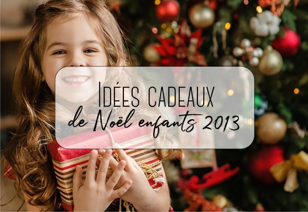 cadeaux noel pour enfants 2013