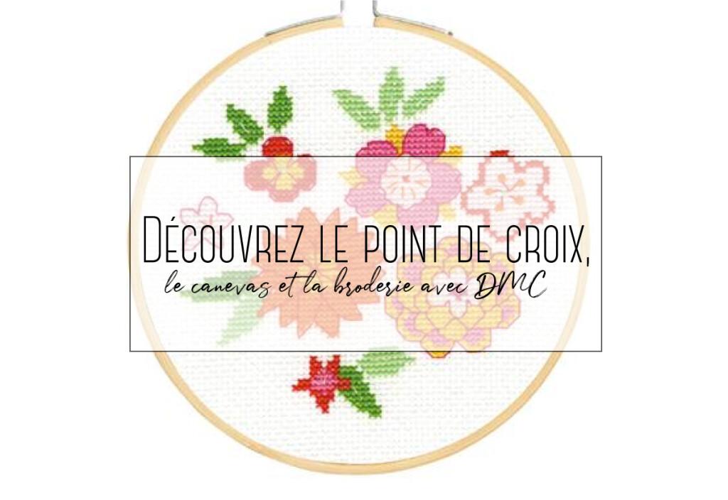Découvrez le point de croix, le canevas et la broderie avec DMC