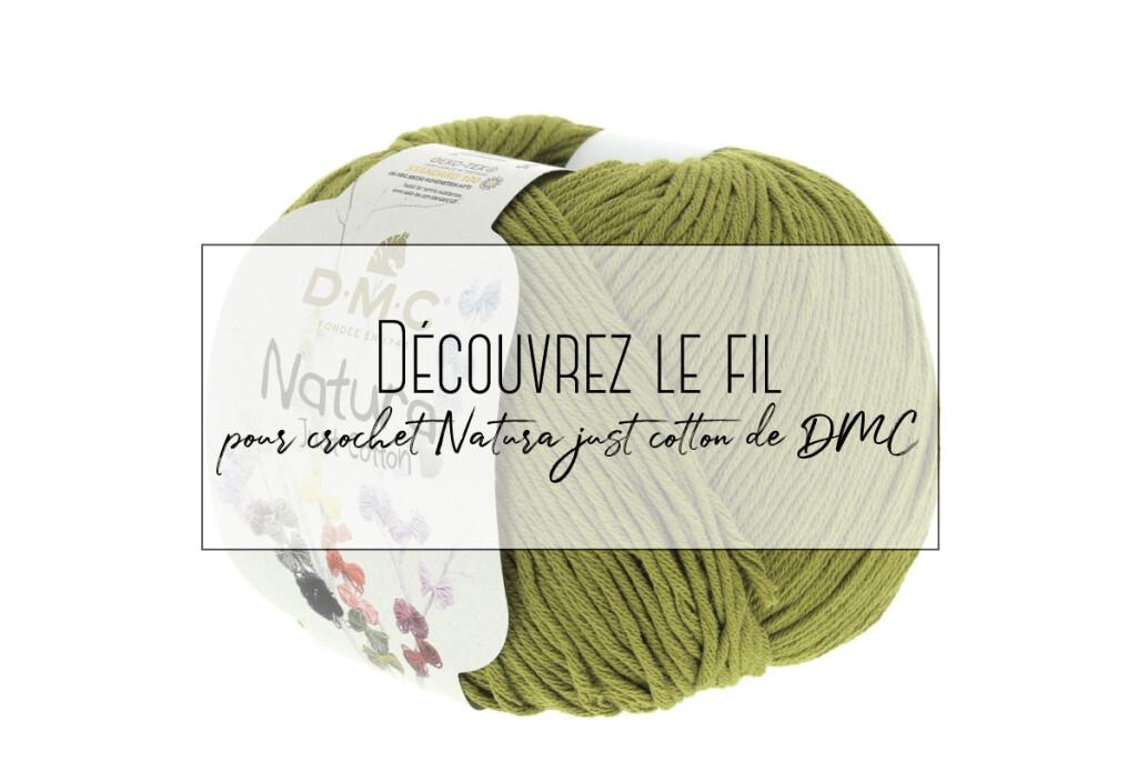 Découvrez le fil pour crochet Natura just cotton de DMC