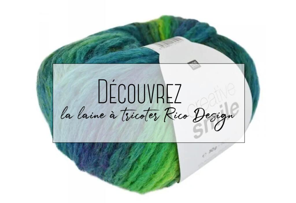 Découvrez la laine à tricoter Rico Design