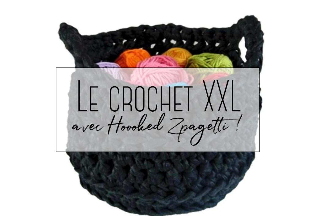 Le crochet XXL avec Hoooked Zpagetti !