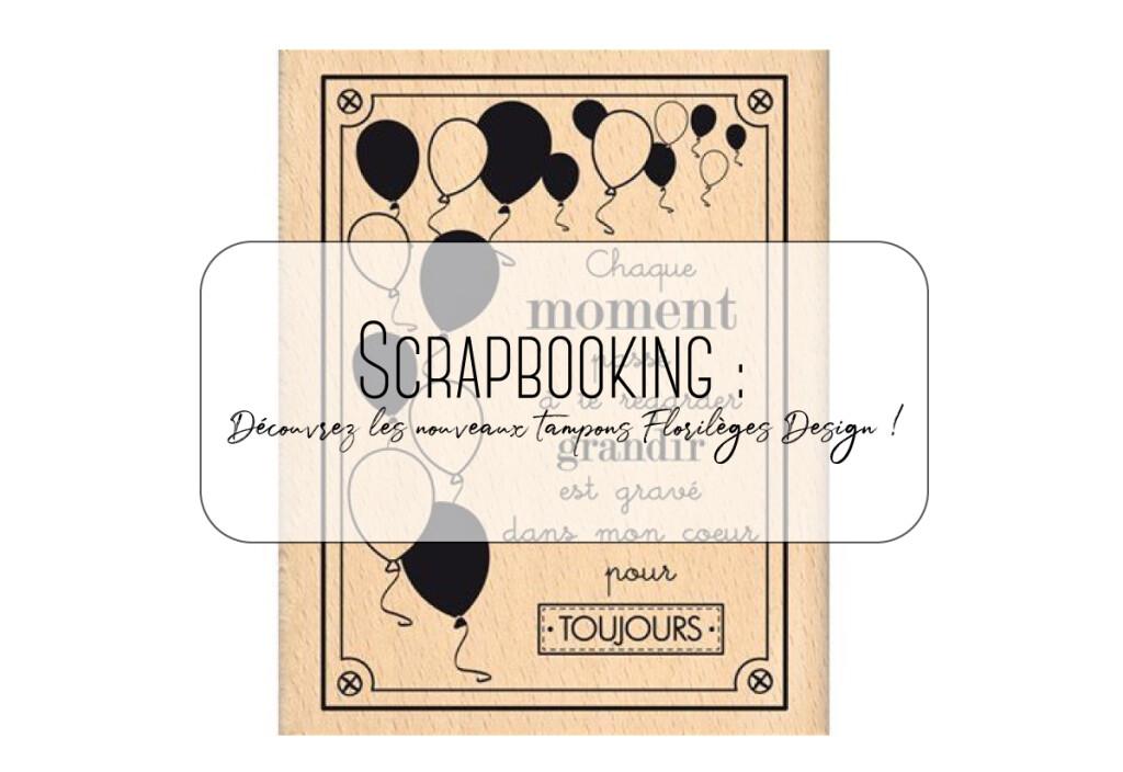 Scrapbooking : Découvrez les nouveaux tampons Florilèges Design !