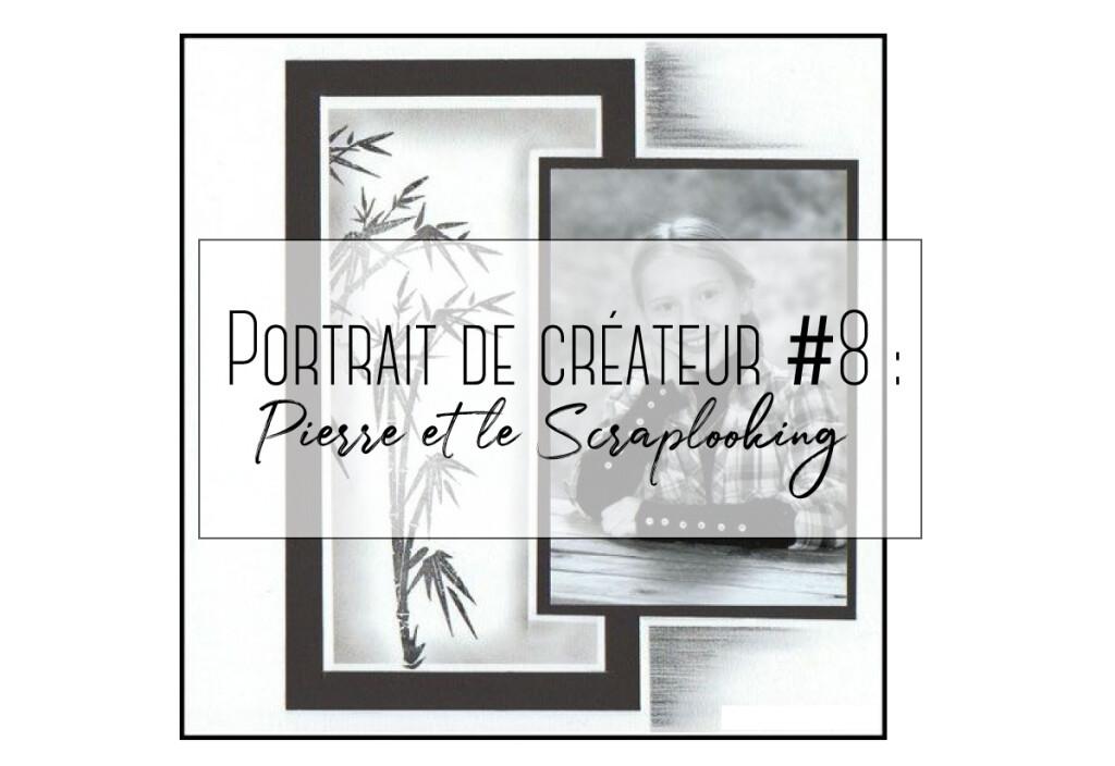 Portrait de créateur #8 : Pierre et le Scraplooking