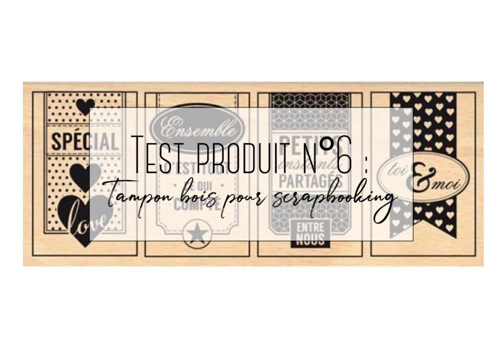 Test produit n°6 : Tampon bois pour scrapbooking