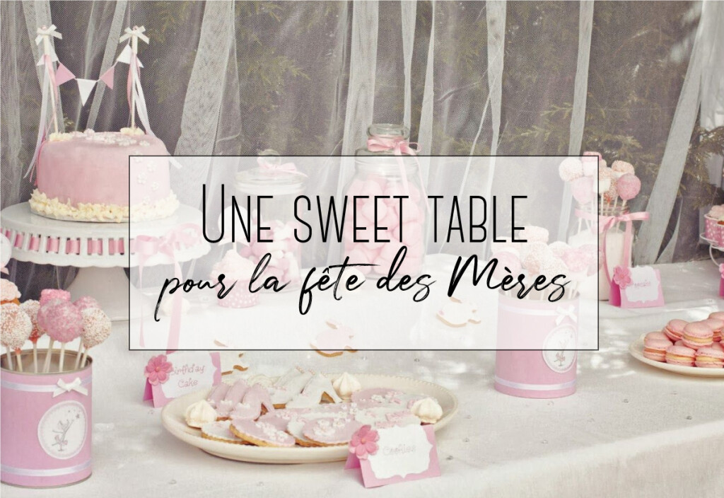 Une sweet table pour la fête des Mères