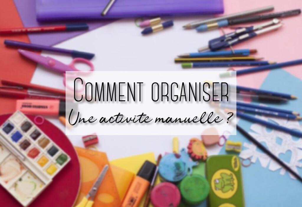 organiser une activité manuelle