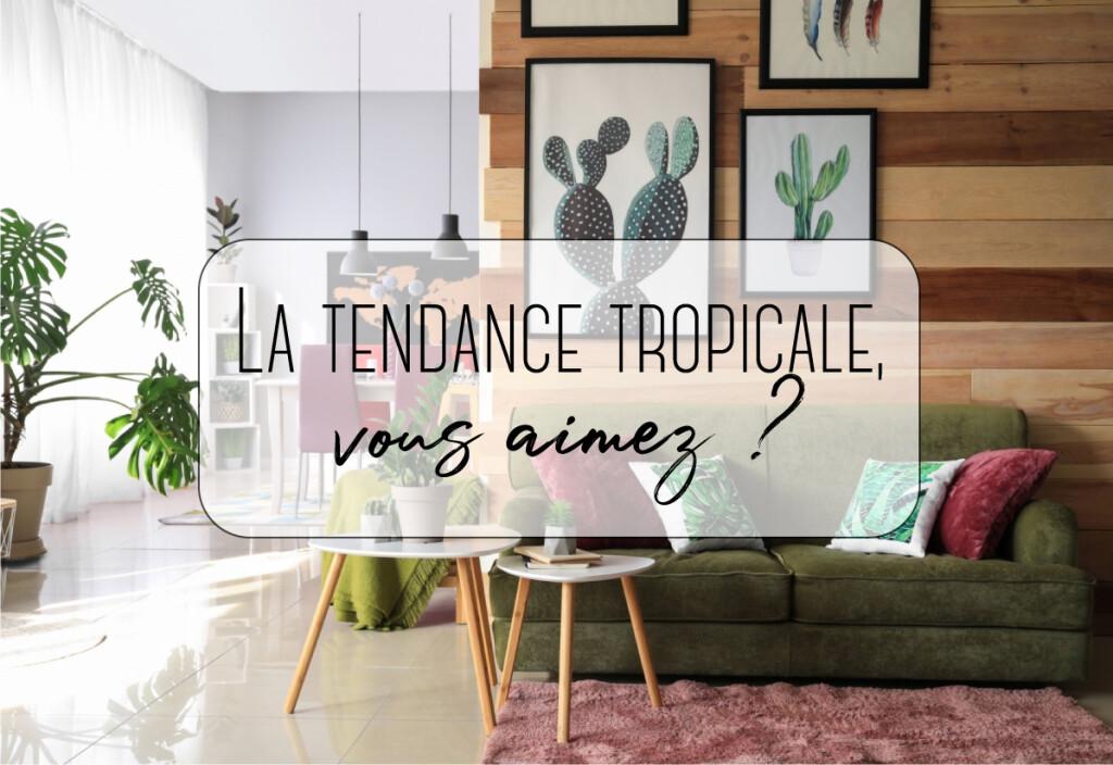 tendance tropicale