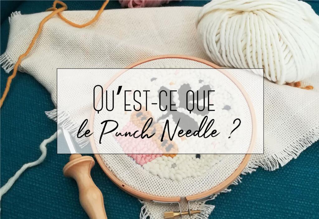 Qu'est ce que le Punch Needle ?