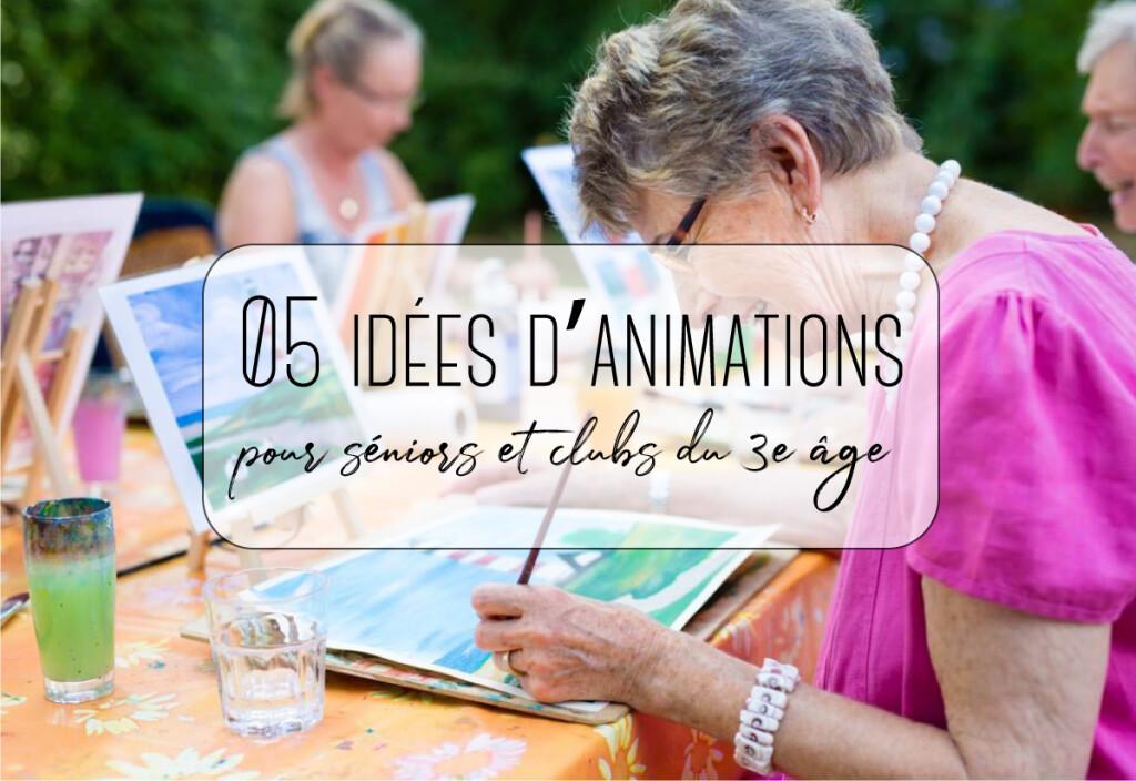 idées d'animations pour 3e age