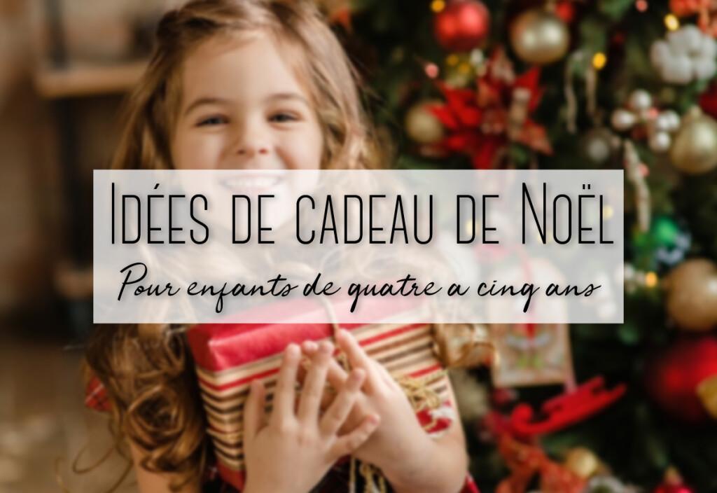 Idées cadeaux de Noël pour enfants de 4 et 5 ans