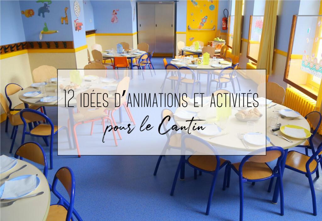 12 idées d'animations et activités pour la cantine