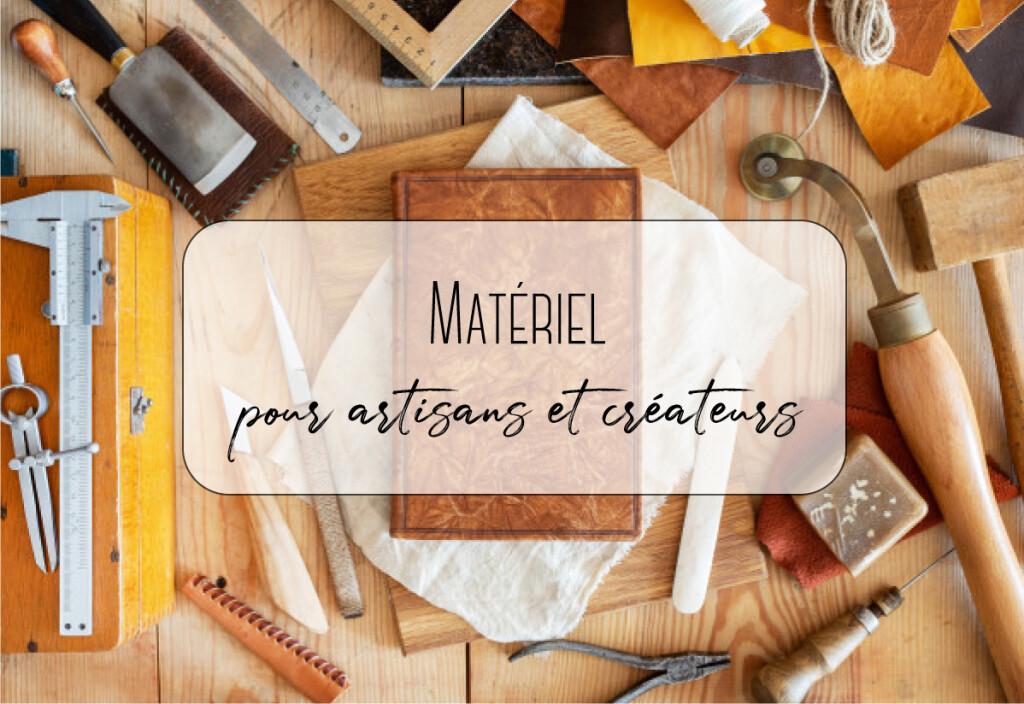 Matériel pour artisans et créateurs