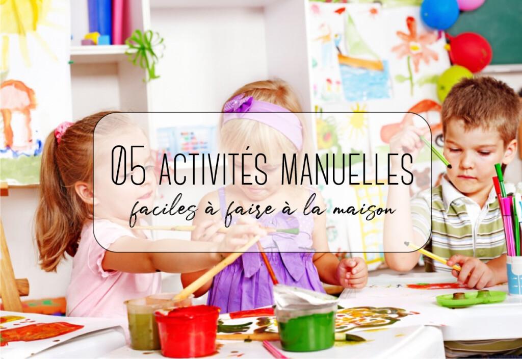 5 activités manuelles faciles à faire à la maison