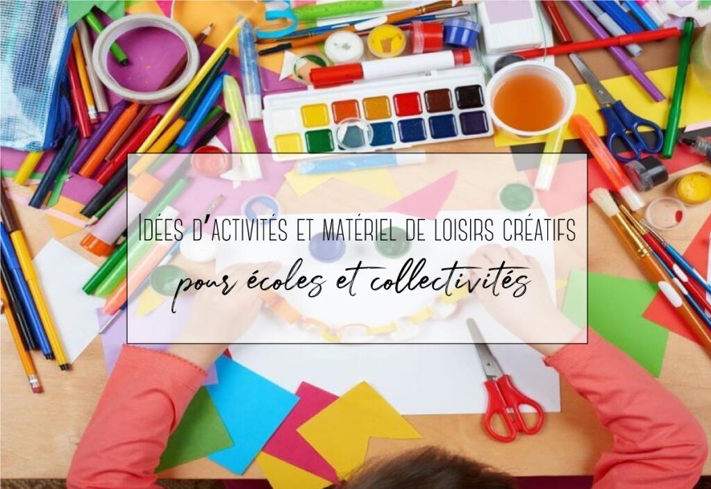 Idées d'activités et matériel de loisirs créatifs pour écoles et collectivités