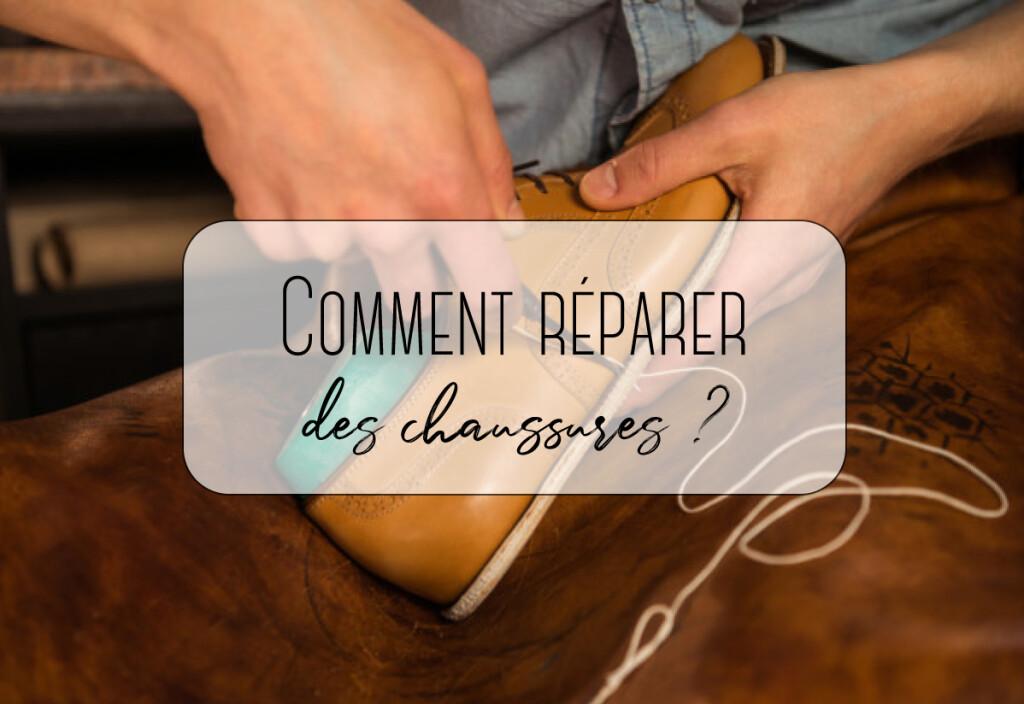 Comment réparer des chaussures ?