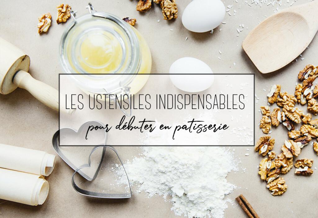 Les ustensiles indispensables pour débuter en pâtisserie