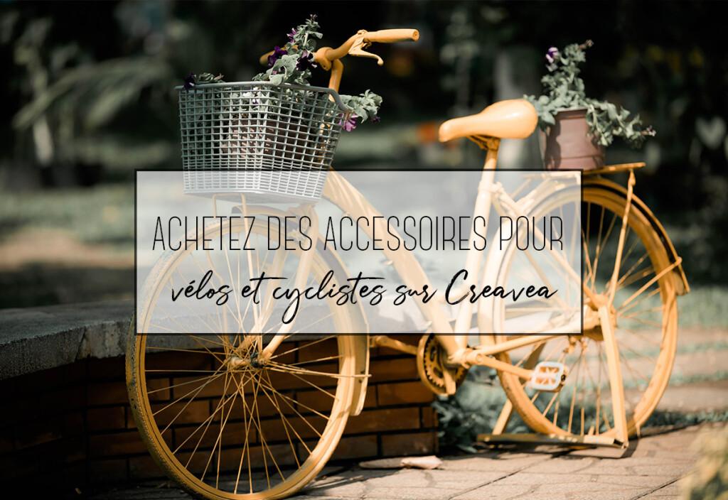 Achetez des accessoires pour vélos et cyclistes sur Creavea