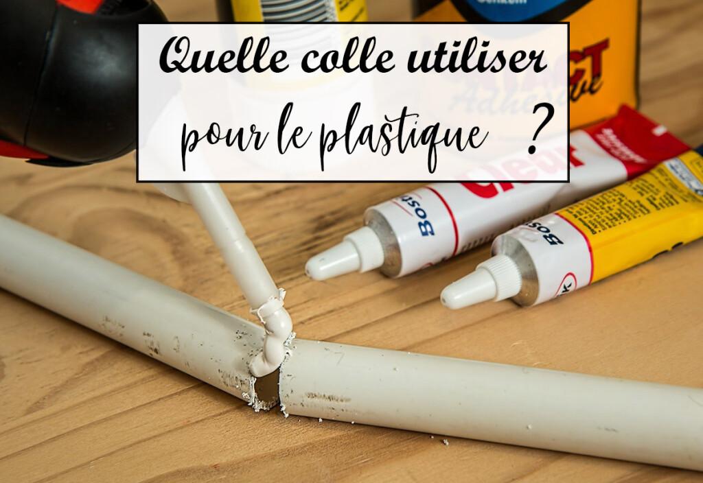 Quelle colle utiliser pour le plastique ?
