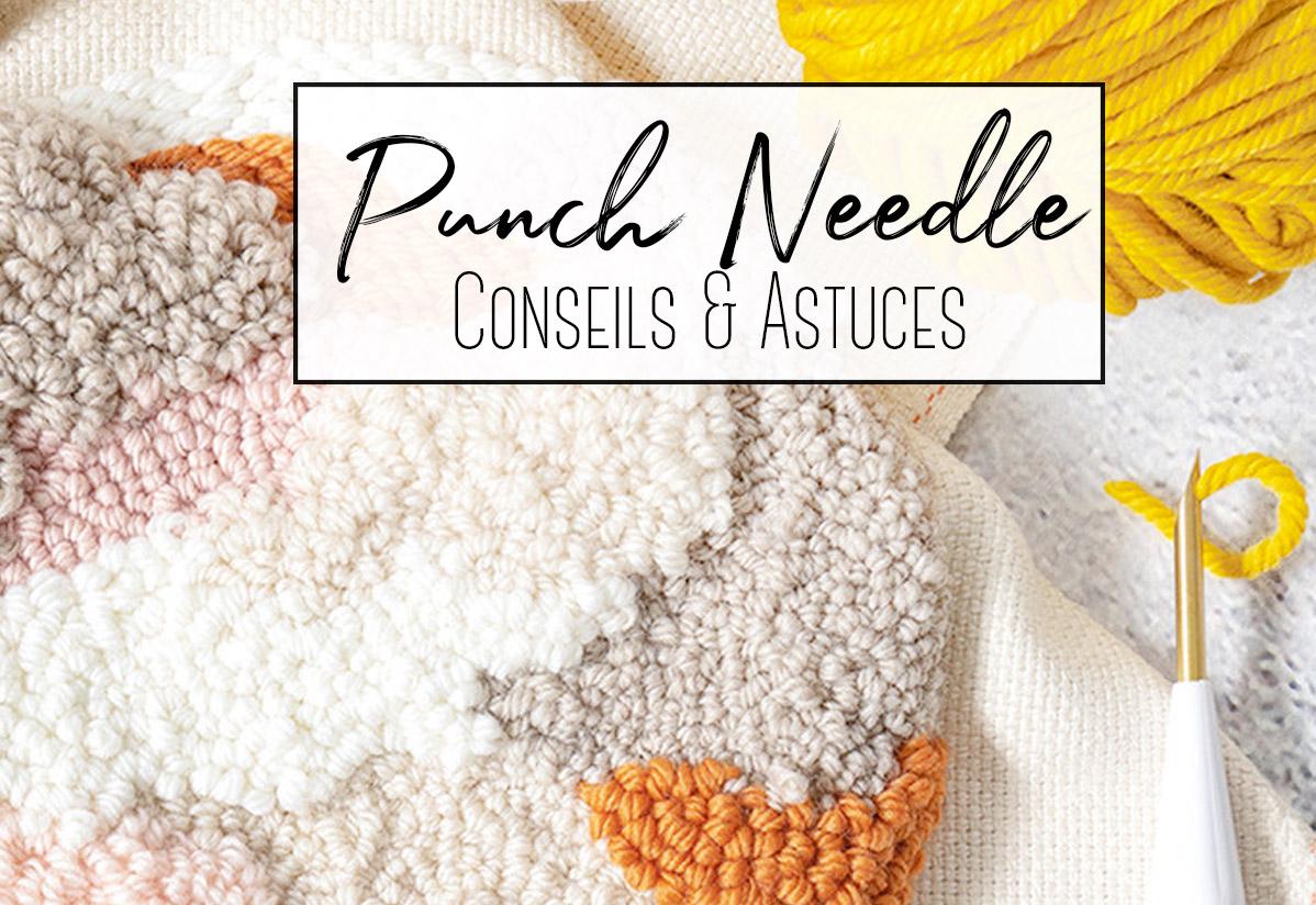 Punch Needle : Conseils et astuces
