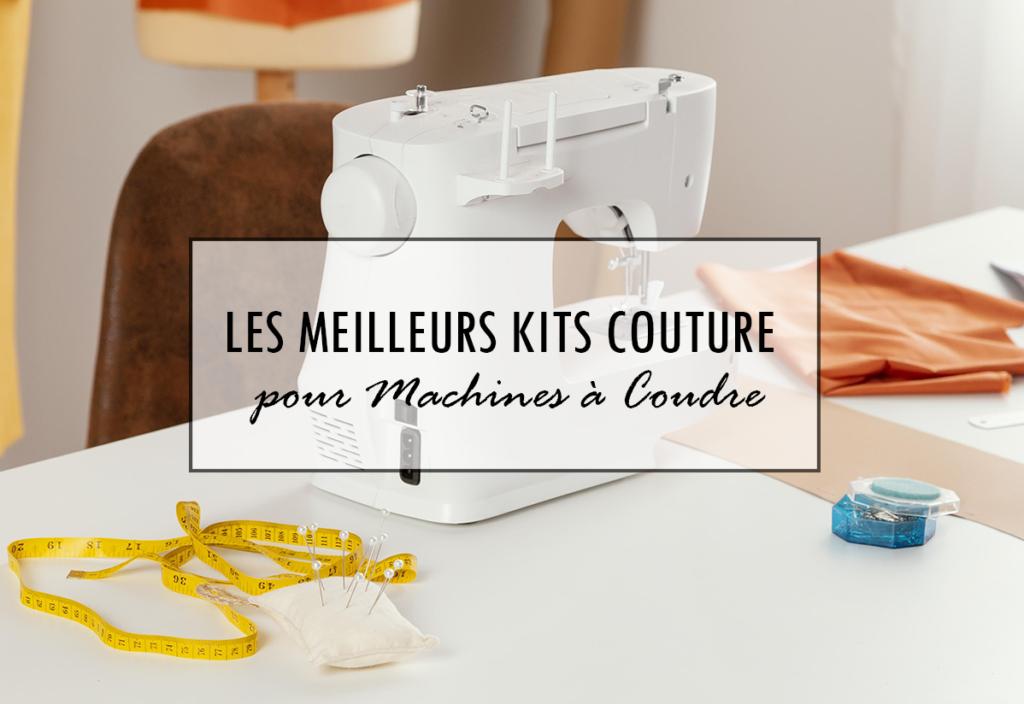 Les meilleurs kits de couture pour machine à coudre