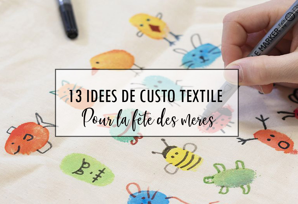 13 idées de customisation textile pour la fête des mères