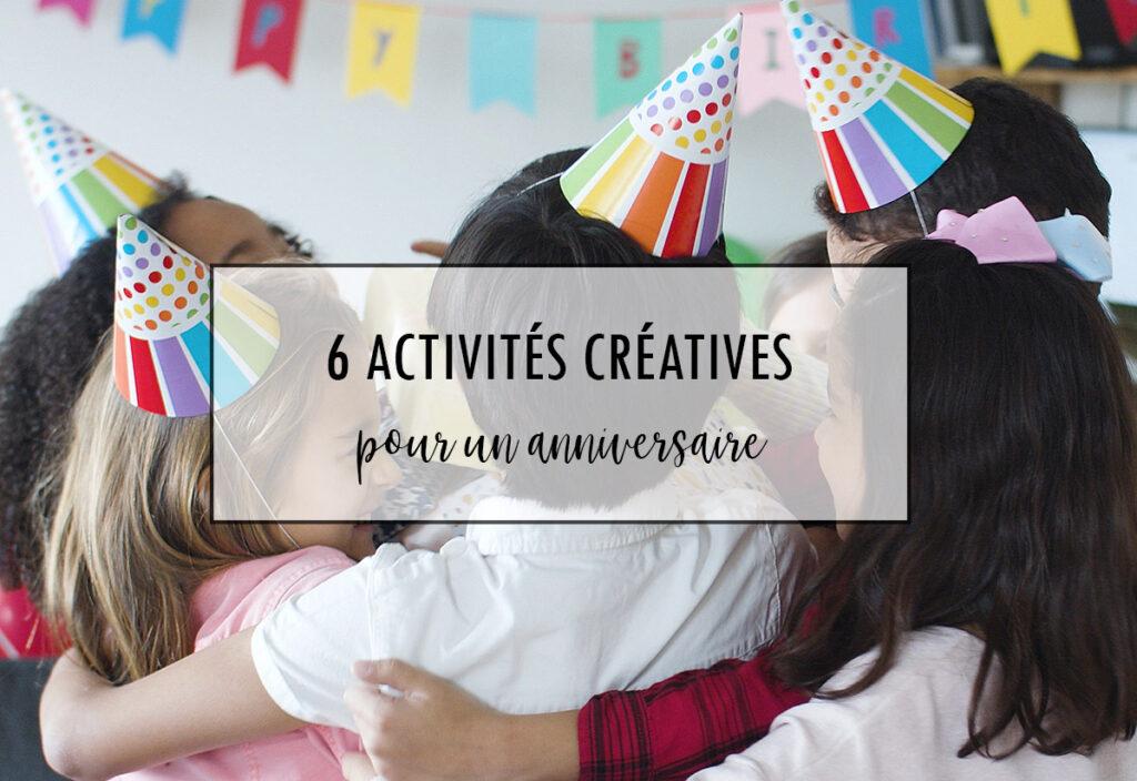 6 activités créatives pour un anniversaire