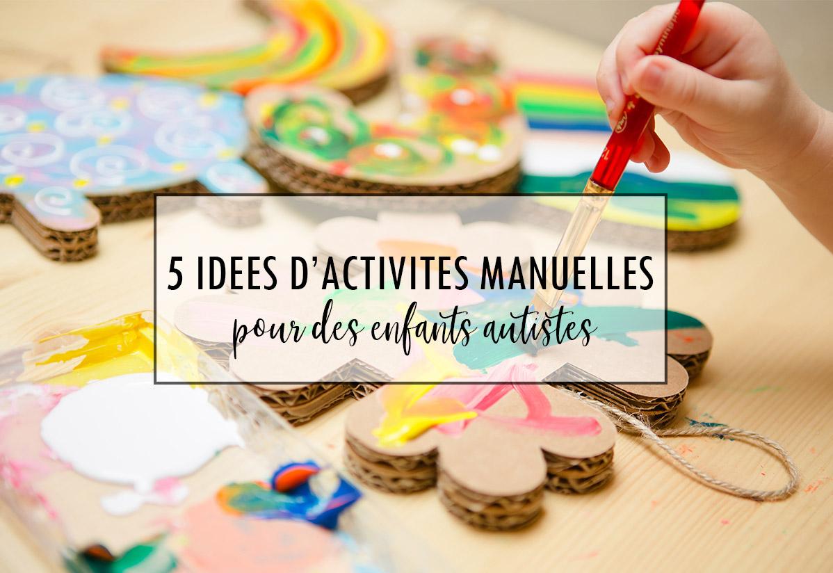 Activité pour enfant autiste : 5 idées d'activités manuelles adaptées