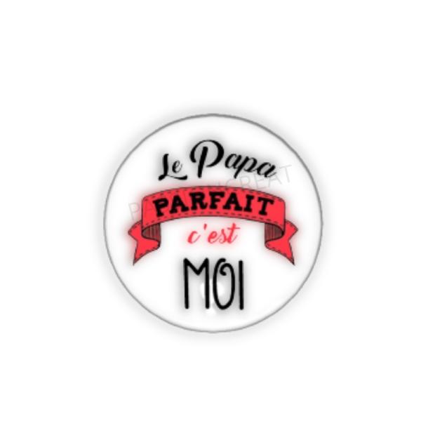 Le Papa Parfait C'Est Moi 2 Cabochons - Photo n°1