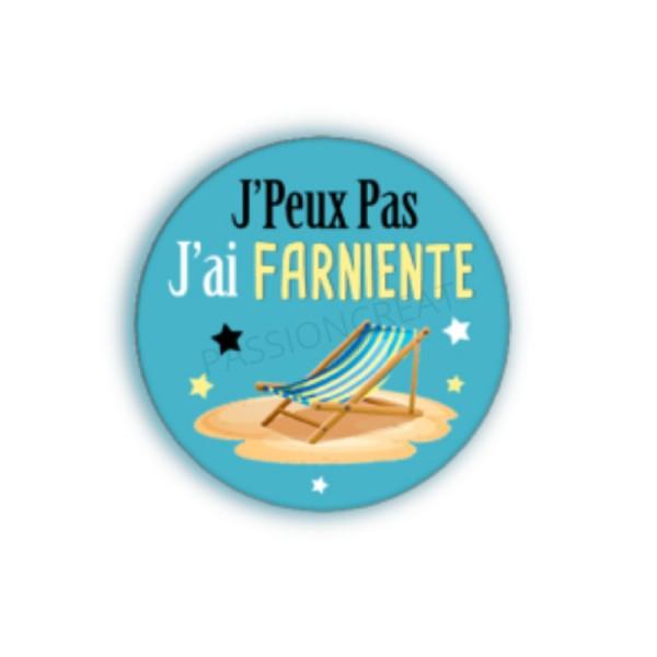 J'Peux Pas J'Ai Farniente 2 Cabochons - Photo n°1