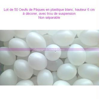 Lot de 50 Oeufs de Pâques, Plastique blanc, Hauteur 6 cm, à décorer, avec trou d