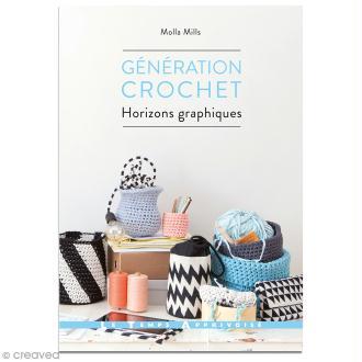 Livre Crochet - Génération Crochet, Horizons graphiques - Molla Mills