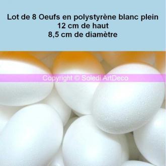 Lot de 8 Oeufs polystyrène plein de 12 cm de haut, Diamètre 8,5cm, densité supérieure