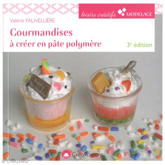 Livre Gourmandises à créer en pâte polymère, par Valérie Fauvellière