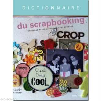 Livre Dictionnaire du scrapbooking - Véronique Alber-Latour & Hari Meynard