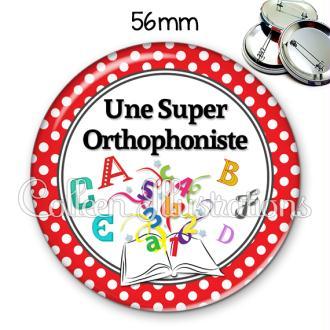 Badge 56mm Une super orthophoniste