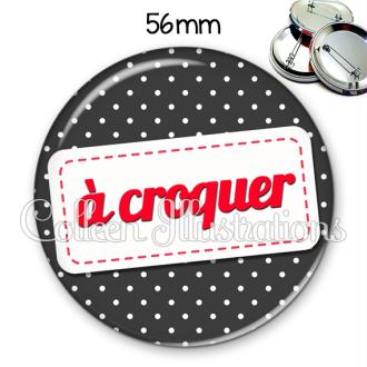 Badge 56mm A croquer