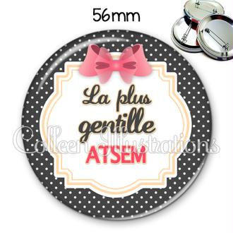 Badge 56mm ATSEM la plus gentille