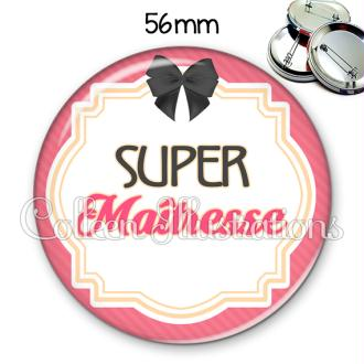 Badge 56mm Maîtresse super