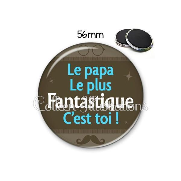Magnet 56mm Le papa le plus fantastique c'est toi - Photo n°1