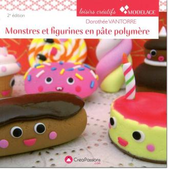 Livre Monstres et figurines en pâte polymère - Dorothée Vantorre