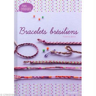 Livre Bracelets brésiliens - Florence Bellot