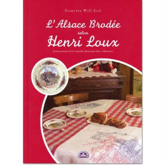 Livre broderie - La broderie alsacienne selon Henri Loux - Francine Will Zeil