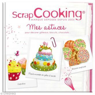 Livre Mes astuces pour décorer Gâteaux Biscuits et Chocolats par ScrapCooking